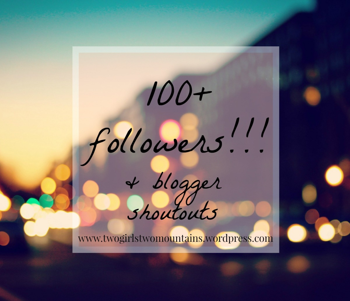 100 followers!!! (and blogger shoutouts)