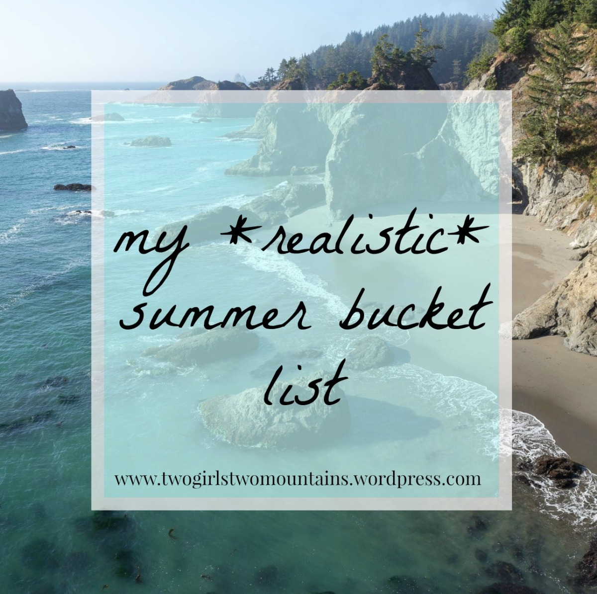 my *realistic* summer bucket list